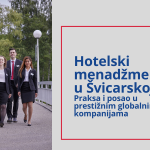 Hotelski menadžment u Švicarskoj: Praksa i posao u prestižnim globalnim kompanijama