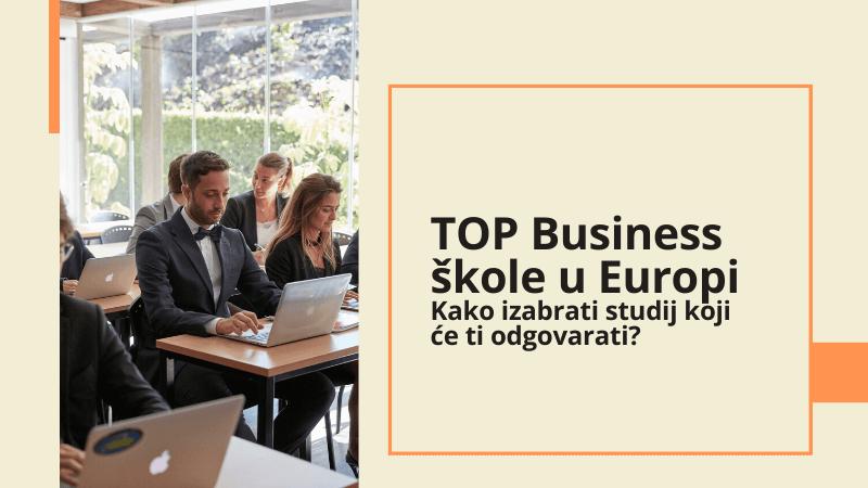 TOP Business škole u Europi: Kako izabrati studij koji će ti odgovarati?